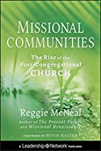 Missional Communities: The Rise of the…
