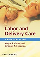 Labor and Delivery Care: A Practical Guide…
