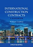 Godwin, William: International Construction Contracts: A Handbook