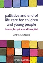 Palliative and End of Life Care for Children…