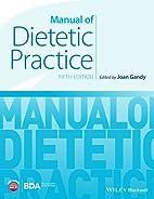Manual of Dietetic Practice by Joan Gandy