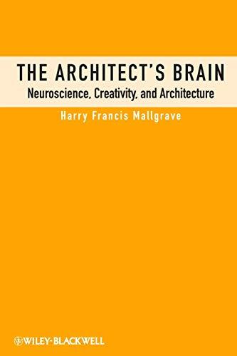 the-architects-brain-neuroscience-creativity-and-architecture