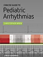 Concise Guide to Pediatric Arrhythmias by C.…
