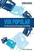 Vox Popular: The Surprising Life of Language…