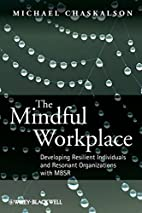 The Mindful Workplace: Developing Resilient…