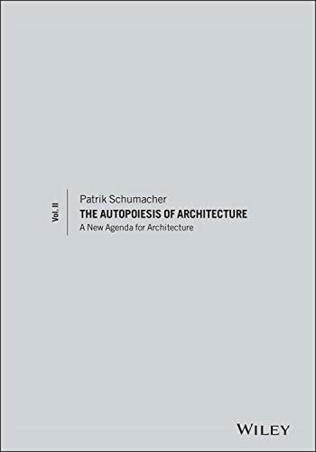the-autopoiesis-of-architecture-volume-ii-a-new-agenda-for-architecture