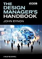 The Design Manager's Handbook by John…