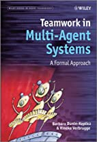 Teamwork in Multi-Agent Systems: A Formal…