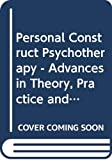 Winter, David: Personal Construct Psychotherapy: Advances in Theory, Practice and Research