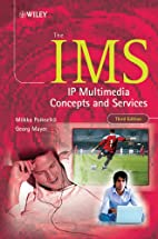 The IMS: IP Multimedia Concepts and Services…