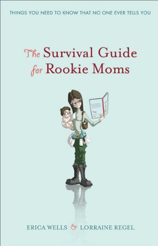 the-survival-guide-for-rookie-moms-things-you-need-to-know-that-no-one-ever-tells-you