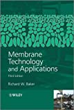 Baker, Richard: Membrane Technology and Applications