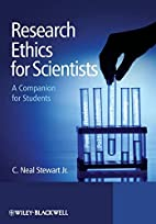 Research Ethics for Scientists: A Companion…