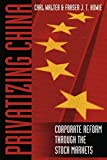 Walter: Privatizing China: The Stock Markets and Their Role in Corporate Reform