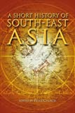 Church, Peter: A Short History of South East Asia