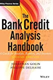 Golin, Jonathan: The Bank Credit Analysis Handbook: A Guide for Analysts, Bankers and Investors (Wiley Finance)