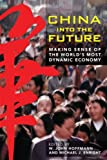 Enright, Michael: China Into the Future: Making Sense of the World's Most Dynamic Economy