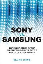 Sony vs Samsung: The Inside Story of the…