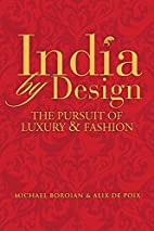 India by design : the pursuit of luxury &…