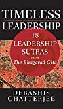 Chatterjee, Debashis: Timeless Leadership: 18 Leadership Sutras from the Bhagavad Gita