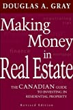 Gray,. Douglas: Making Money in Real Estate: The Canadian Guide to Profitable Investment in Residential Property