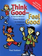 Think Good - Feel Good: A Cognitive…