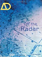 Off the Radar (Architectural Design) by…