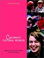 Childrens Cultural Worlds (Wiley & OU…