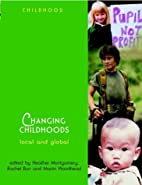 Changing childhoods : local and global by…