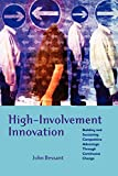 Bessant, John: High-Involvement Innovation: Building and Sustaining Competitive Advantage Through Continuous Change