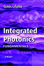Integrated Photonics: Fundamentals by Ginés…