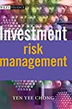 Yen Yee Chong: Investment Risk Management (The Wiley Finance Series)