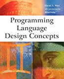 Watt, David A.: Programming Language Design Concepts