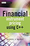 Daniel J. Duffy: Financial Instrument Pricing Using C++ (The Wiley Finance Series)
