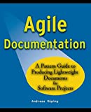 Rueping, Andreas: Agile Documentation: A Pattern Guide to Producing Lightweight Documents for Software Projects