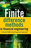 Duffy, Daniel J.: Finite Difference Methods in Financial Engineering: A Partial Differential Equation Approach (The Wiley Finance Series)