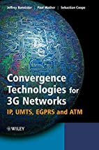 Convergence Technologies for 3G Networks:…