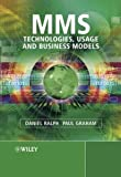 Ralph, Daniel: MMS: Technologies, Usage and Business Models