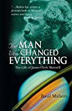 Mahon, Basil: The Man Who Changed Everything: The Life of James Clerk Maxwell