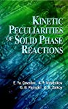 Zaikov, G.E.: Kinetic Peculiarities of Solid Phase Reactions