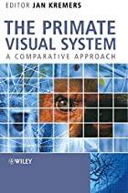 The Primate Visual System: A Comparative…
