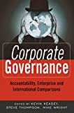Keasey, Kevin: Corporate Governance: Accountability, Enterprise And International Comparisons