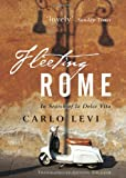 Levi, Carlo: Fleeting Rome: In Search of La Dolce Vita