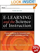 e-Learning and the Science of Instruction: Proven Guidelines for Consumers and Designers of Multimedia Learning (Essential Knowledge Resource)