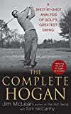 McLean, Jim: The Complete Hogan: A Shot-by-Shot Analysis of Golf's Greatest Swing