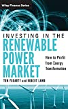 Fogarty, Tom: Investing in the Renewable Power Market: How to Profit from Energy Transformation (Wiley Finance)