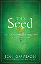 The Seed: Finding Purpose and Happiness in…