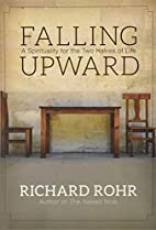 Falling Upward: A Spirituality for the Two…