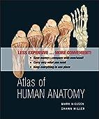 Atlas of Human Anatomy by Mark Nielsen