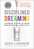 Disciplined Dreaming: A Proven System to…